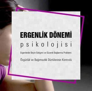 Ergenlik Dönemi Psikolojisi